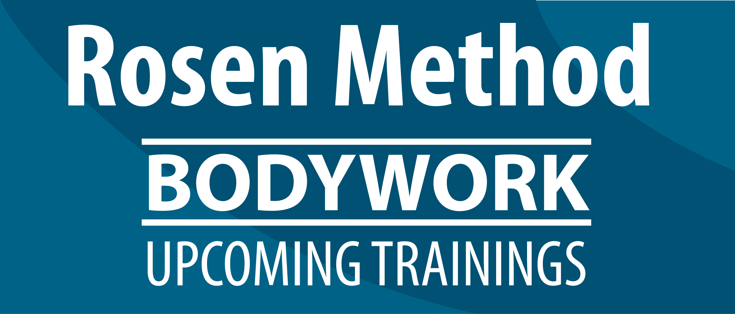 Rosen Method Bodywork Upcoming Training Sessions