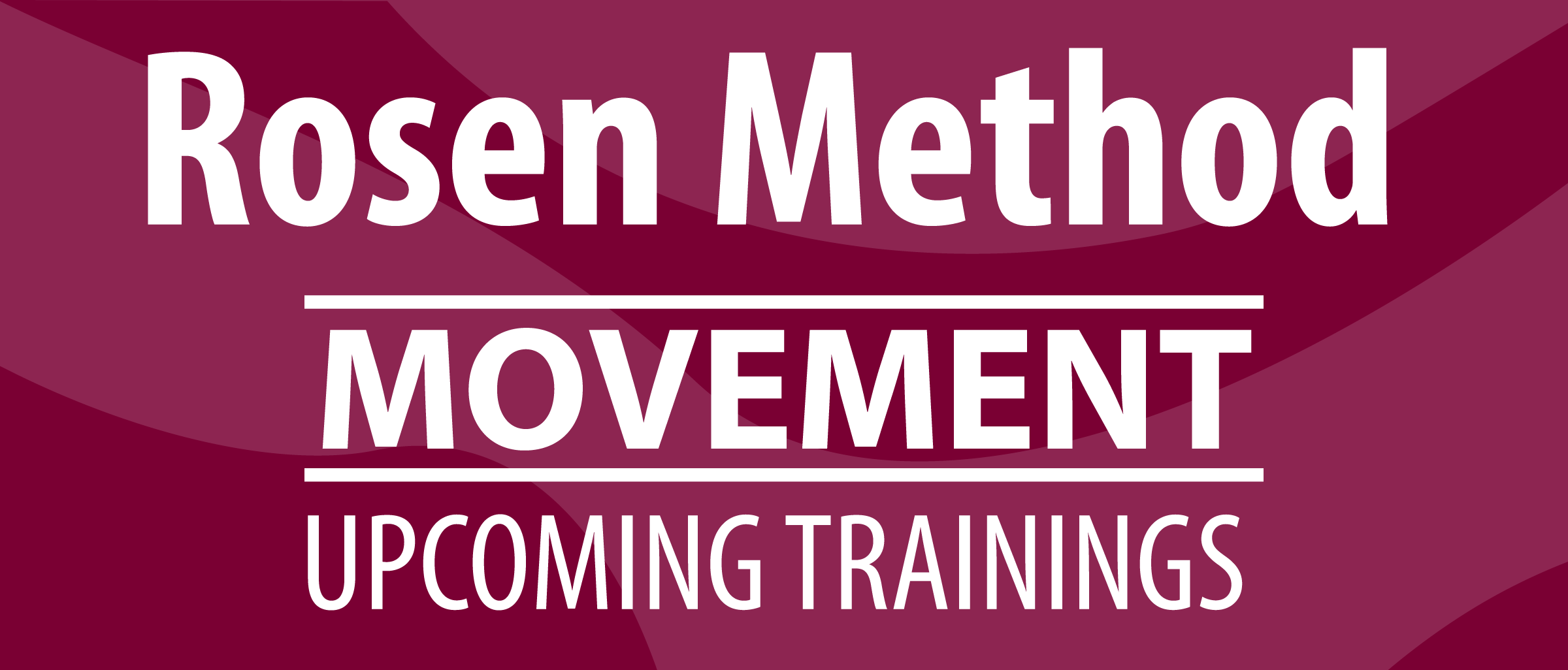 Rosen Method Movement Upcoming Training Sessions